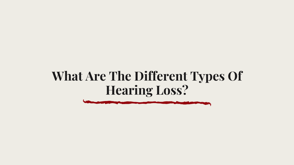 What are the Different Types of Hearing Loss?